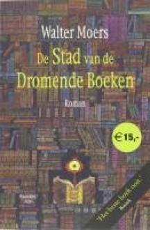 De Stad van de Dromende Boeken - Walter Moers, Erica van Rijsewijk