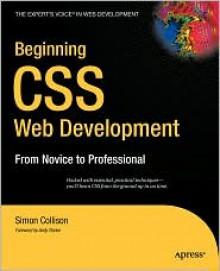 Beginning CSS Web Development: From Novice to Professional - Simon Collison