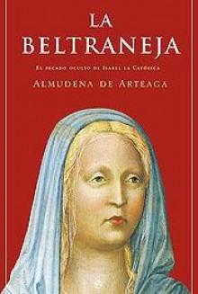 La Beltraneja - Almudena de Arteaga