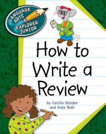 How to Write a Review - Cecilia Minden, Kate Ross