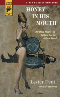 Honey in His Mouth (Hard Case Crime) - Lester Dent