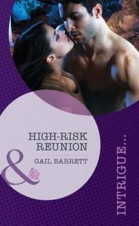 High-Risk Reunion (Mills & Boon Intrigue) (Stealth Knights - Book 1) - Gail Barrett