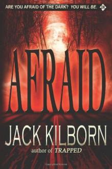 Afraid - A Novel of Terror - Jack Kilborn;J.A. Konrath