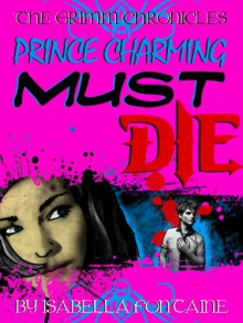 Prince Charming Must Die - Isabella Fontaine, Ken Brosky