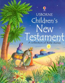 Children's New Testament - Heather Amery, Jenny Tyler, Linda Edwards