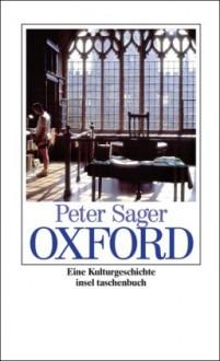Oxford: Eine Kulturgeschichte - Peter Sager