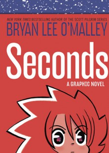 Seconds - Bryan Lee O'Malley
