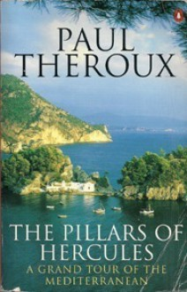 The Pillars of Hercules: A Grand Tour of the Mediterranean - Paul Theroux