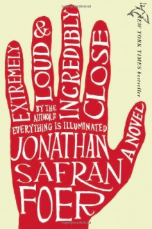 By Jonathan Safran Foer: Extremely Loud and Incredibly Close - -Houghton Mifflin Harcourt-