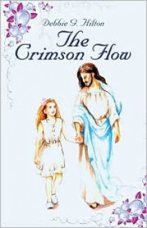 The Crimson Flow - Debbie G. Hilton