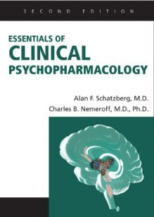 Essentials of Clinical Psychopharmacology - Alan F. Schatzberg