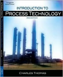 Introduction to Process Technology - Charles E. Thomas