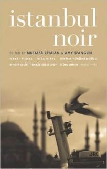 Istanbul Noir - Amy Spangler, Mustafa Ziyalan