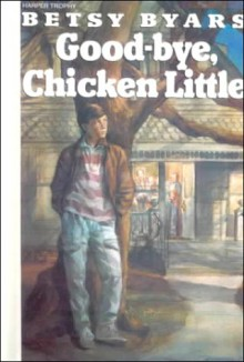 Goodbye Chicken Little - Betsy Cromer Byars