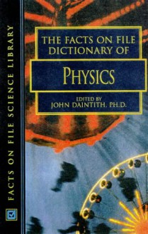The Facts on File Dictionary of Physics -