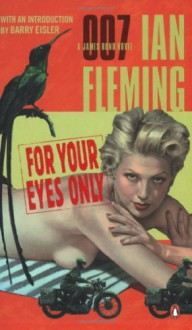 For Your Eyes Only (James Bond, #8) - Ian Fleming, Barry Eisler