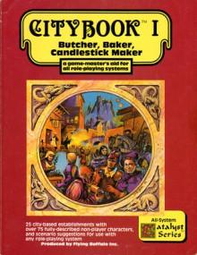 Citybook I: Butcher, Baker, Candlestick Maker - Steven S. Crompton, Larry DiTillio, Stephan Peregrine, Elizabeth Danforth