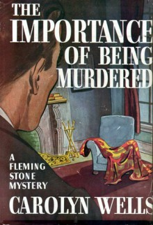 The Importance of Being Murdered - Carolyn Wells