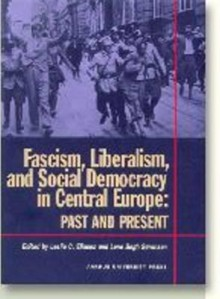 Fascism, Liberalism, and Social Democracy in Central Europe: Past and Present - Lene Bogh Sorensen