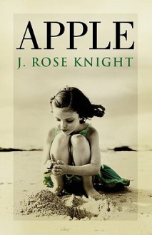 Apple - J. Rose Knight