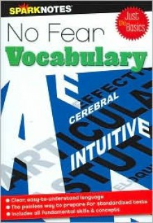 No Fear Vocabulary (SparkNotes) - SparkNotes Editors