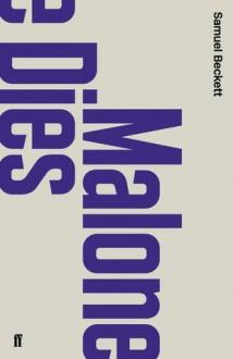 Malone Dies - Samuel Beckett, Peter Boxall