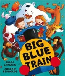 Big Blue Train - Julia Jarman, Adrian Reynolds