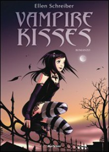 Vampire Kisses - Ellen Schreiber, Michele Foschini