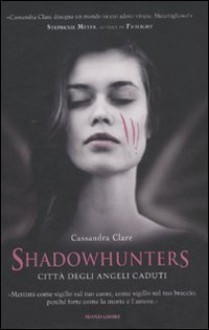 Shadowhunters. Città degli angeli caduti - Manuela Carozzi, Cassandra Clare