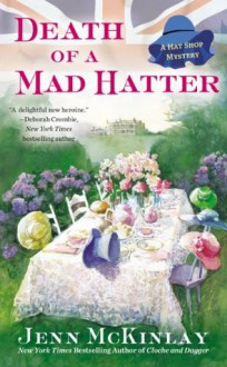 Death of a Mad Hatter (A Hat Shop Mystery) - Jenn McKinlay