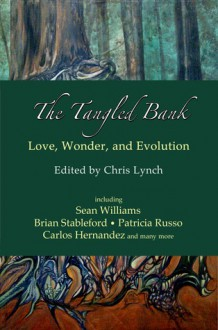 The Tangled Bank: Love, Wonder, and Evolution - Chris Lynch
