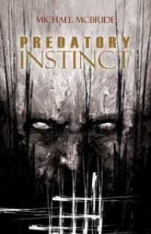 Predatory Instinct - Michael McBride
