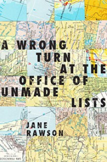 Wrong Turn at the Office of Unmade Lists - Jane Rawson