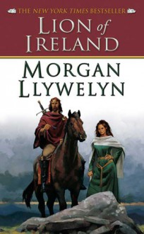 Lion of Ireland - Morgan Llywelyn