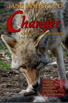 Changer: A Novel of the Athanor - Jane Lindskold