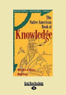 The Native American Book of Knowledge (Easyread Large Edition) - White Deer of Autumn, Shonto Begay