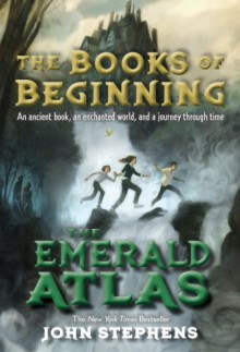 The Emerald Atlas (The Books of Beginning #1) - John Stephens