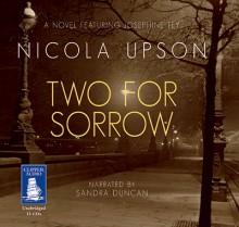 Two for Sorrow (Josephine Tey, #3) - Nicola Upson, Sandra Duncan