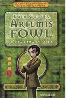 Artemis Fowl: L'inganno di Opal - Eoin Colfer, Angela Ragusa
