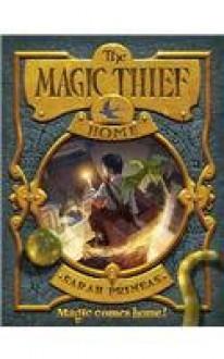 The Magic Thief: Home - Sarah Prineas, Antonio Javier Caparo