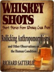 Whiskey Shots Volume 14 - Richard Satterlie