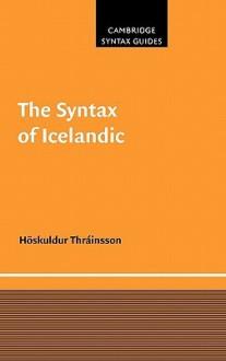 The Syntax of Icelandic - Höskuldur Thráinsson, H. Skuldur Thr Insson, J. Bresnan