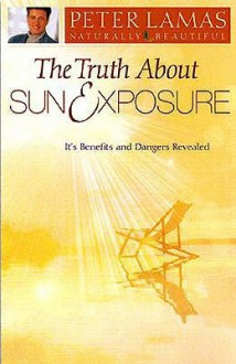Truth about Sun and Exposure - Peter Lamas
