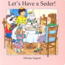 Let's Have a Seder! - Madeline Wikler