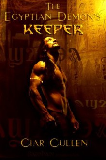 The Egyptian Demon's Keeper - Ciar Cullen