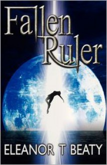Fallen Ruler - Eleanor T. Beaty, Jon Breakfield