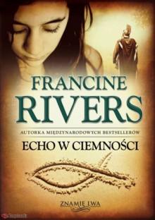 Echo w ciemności - Francine Rivers