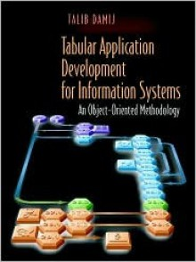 Tabular Application Development for Information Systems: An Object-Oriented Methodology - Talib Damij