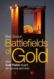 Battlefields of Gold - Rex Gibson