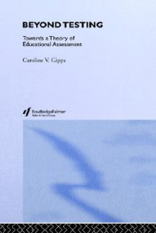 Beyond Testing - Caroline V. Gipps